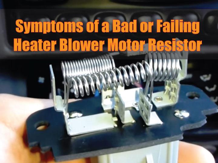 Symptoms of a Bad or Failing Heater Blower Motor Resistor